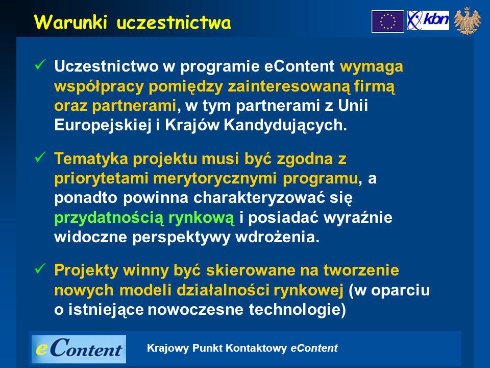 Krajowy Punkt Kontaktowy eContent Uczestnictwo w programie eContent wymaga współpracy pomiędzy zainteresowaną firmą oraz partnerami, w tym partnerami z Unii Europejskiej i Krajów Kandydujących.