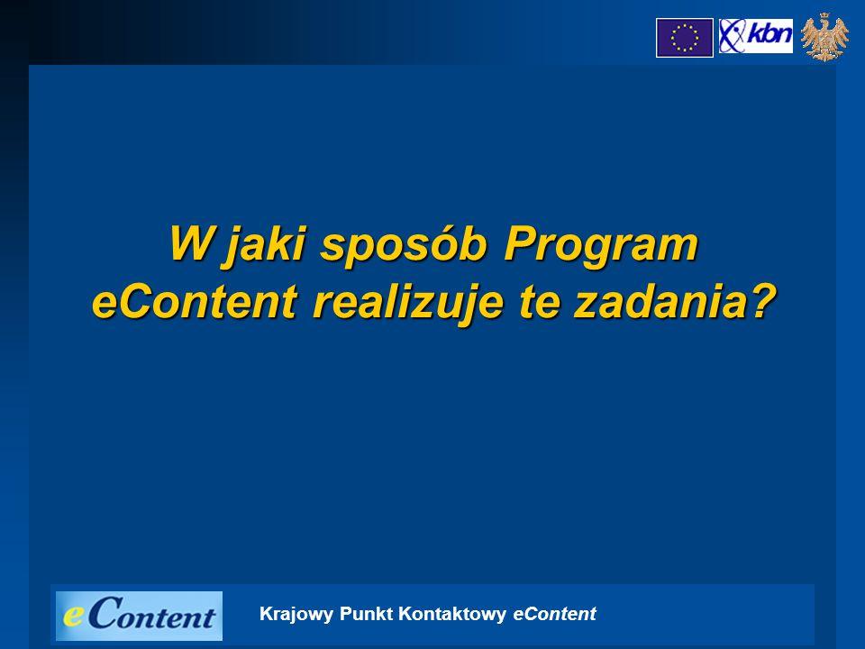 Krajowy Punkt Kontaktowy eContent W jaki sposób Program eContent realizuje te zadania