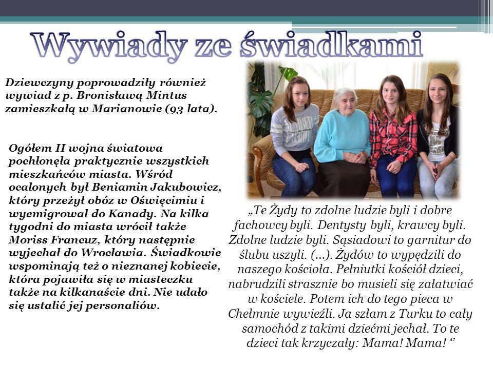 Dziewczyny poprowadziły również wywiad z p. Bronisławą Mintus zamieszkałą w Marianowie (93 lata).
