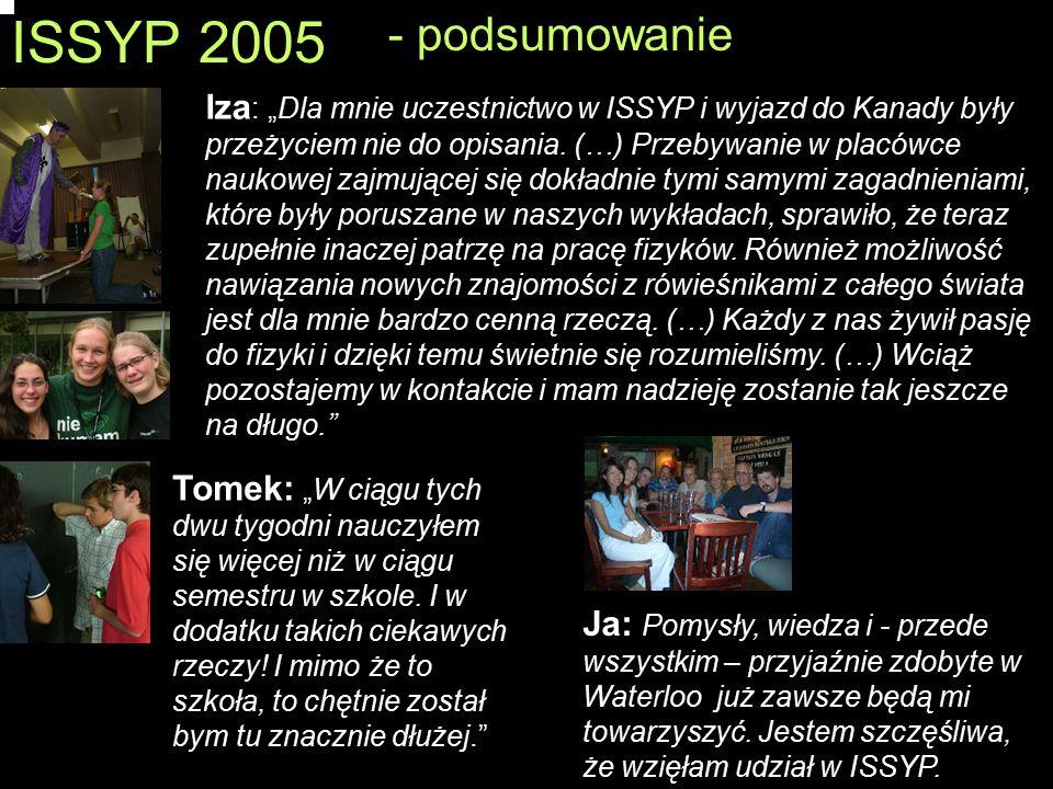 """ISSYP 2005 - podsumowanie Iza : """"Dla mnie uczestnictwo w ISSYP i wyjazd do Kanady były przeżyciem nie do opisania. (…) Przebywanie w placówce naukowej"""