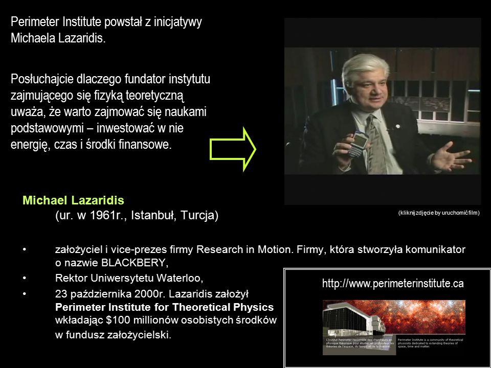 Michael Lazaridis (ur. w 1961r., Istanbuł, Turcja) założyciel i vice-prezes firmy Research in Motion. Firmy, która stworzyła komunikator o nazwie BLAC