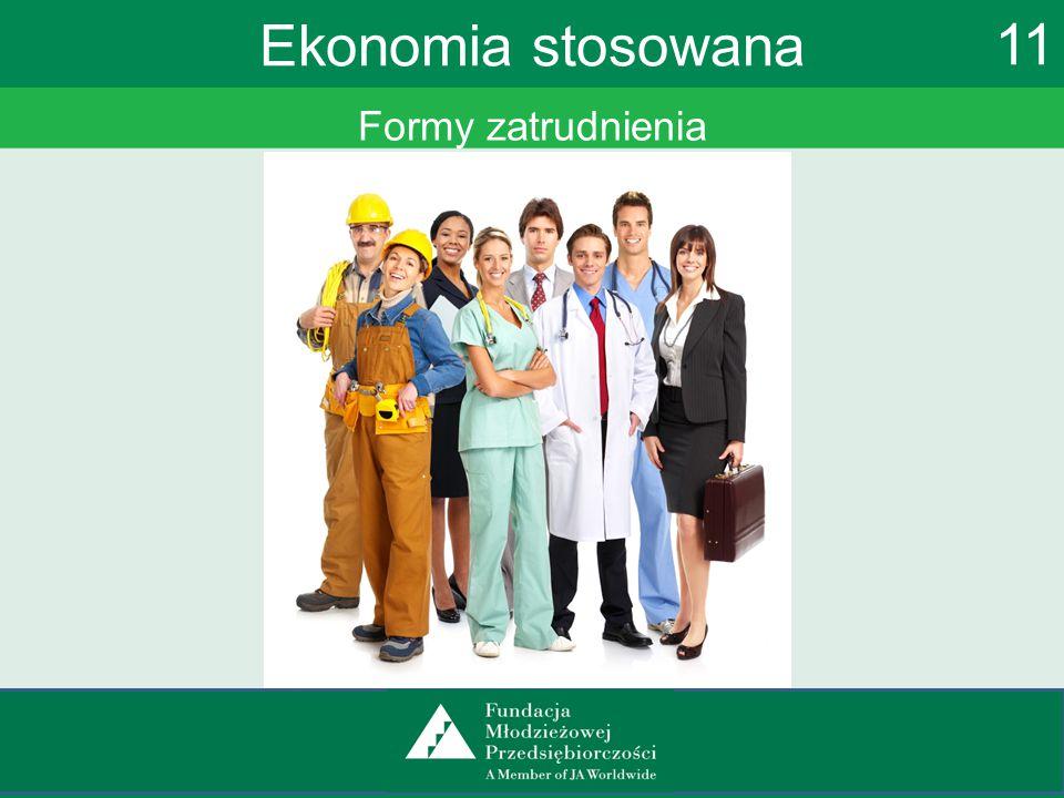 Formy zatrudnienia Ekonomia stosowana 11