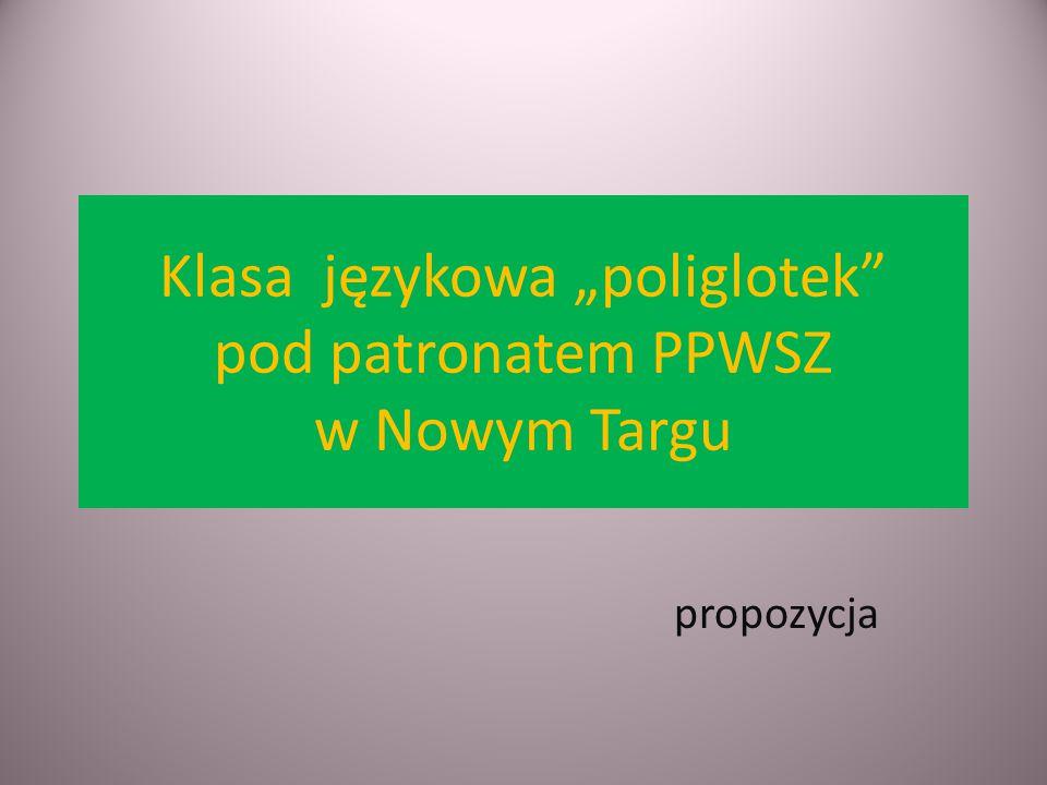 """Klasa językowa """"poliglotek"""" pod patronatem PPWSZ w Nowym Targu propozycja"""