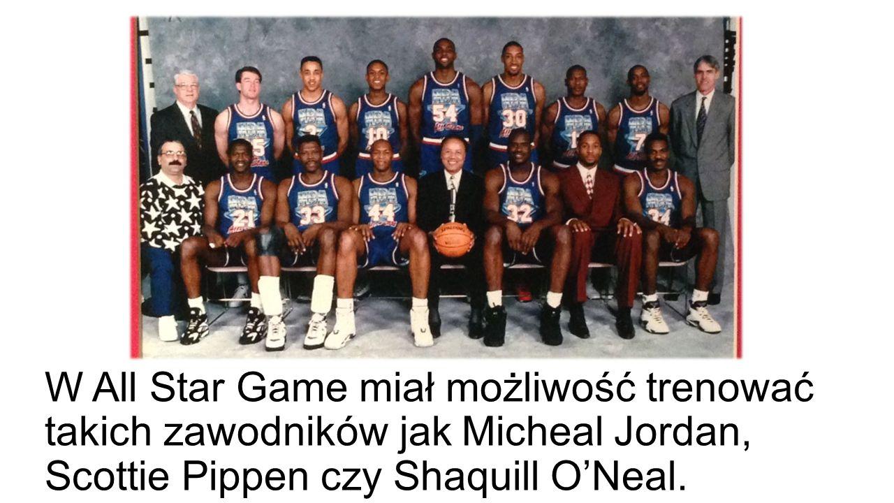 W All Star Game miał możliwość trenować takich zawodników jak Micheal Jordan, Scottie Pippen czy Shaquill O'Neal.