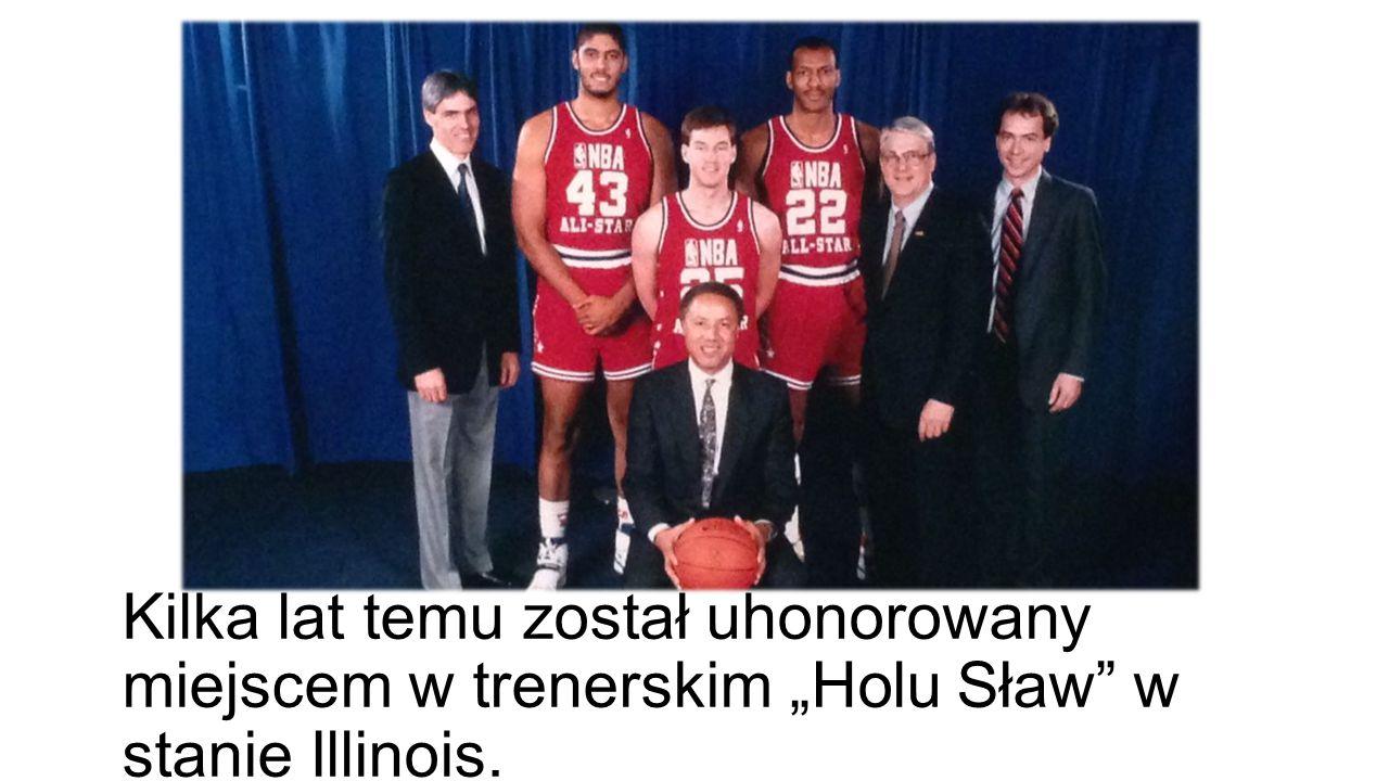 """Kilka lat temu został uhonorowany miejscem w trenerskim """"Holu Sław"""" w stanie Illinois."""