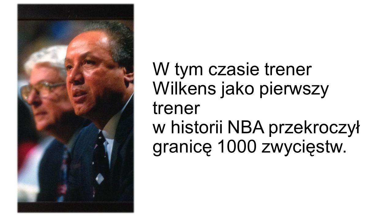 W tym czasie trener Wilkens jako pierwszy trener w historii NBA przekroczył granicę 1000 zwycięstw.