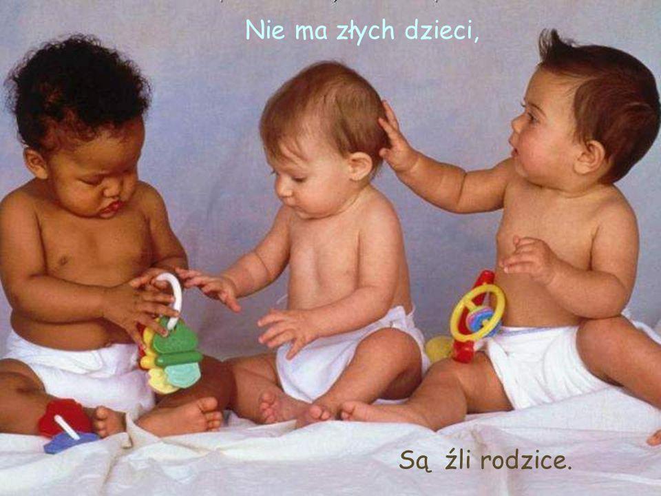 Nie ma dwojga podobnych dzieci - Zwłaszcza gdy jedno jest twoje, a drugie nie.