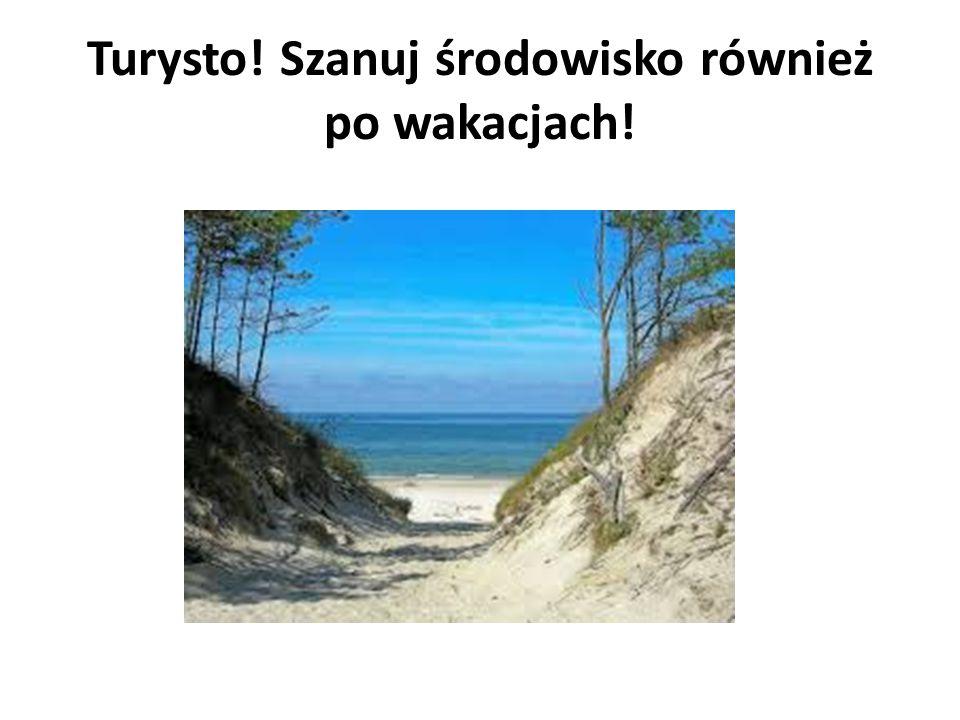 Turysto! Szanuj środowisko również po wakacjach!