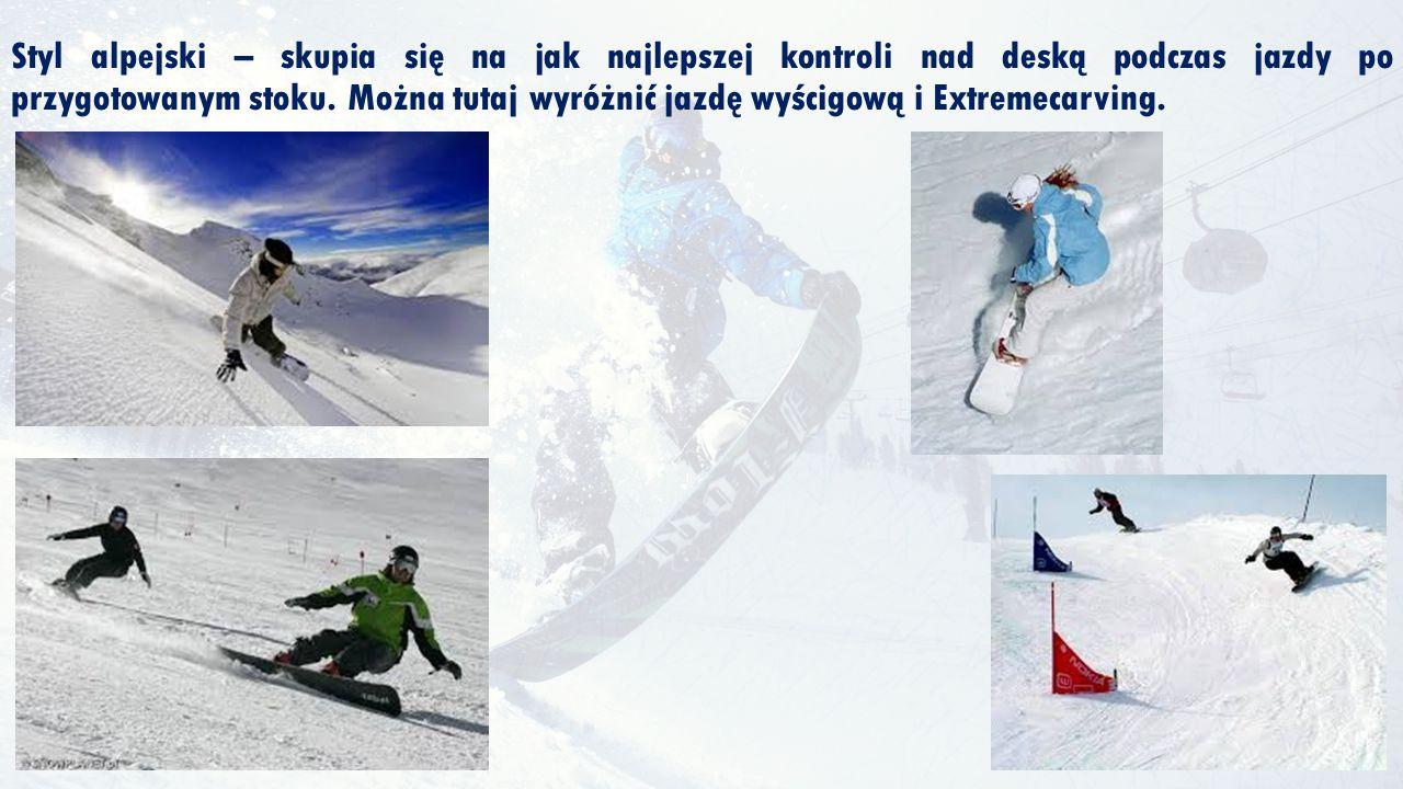 Styl alpejski – skupia się na jak najlepszej kontroli nad deską podczas jazdy po przygotowanym stoku. Można tutaj wyróżnić jazdę wyścigową i Extremeca
