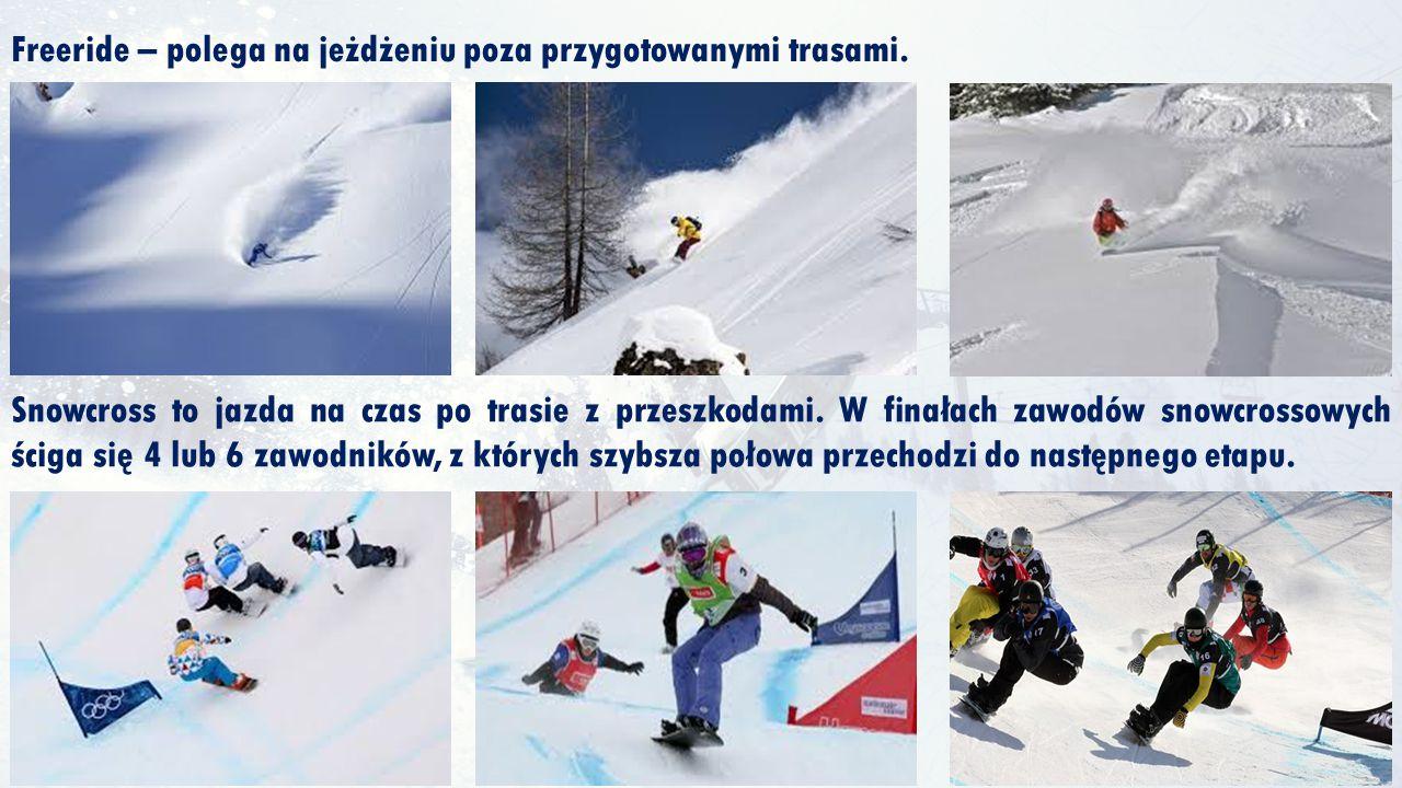 Freeride – polega na jeżdżeniu poza przygotowanymi trasami. Snowcross to jazda na czas po trasie z przeszkodami. W finałach zawodów snowcrossowych ści