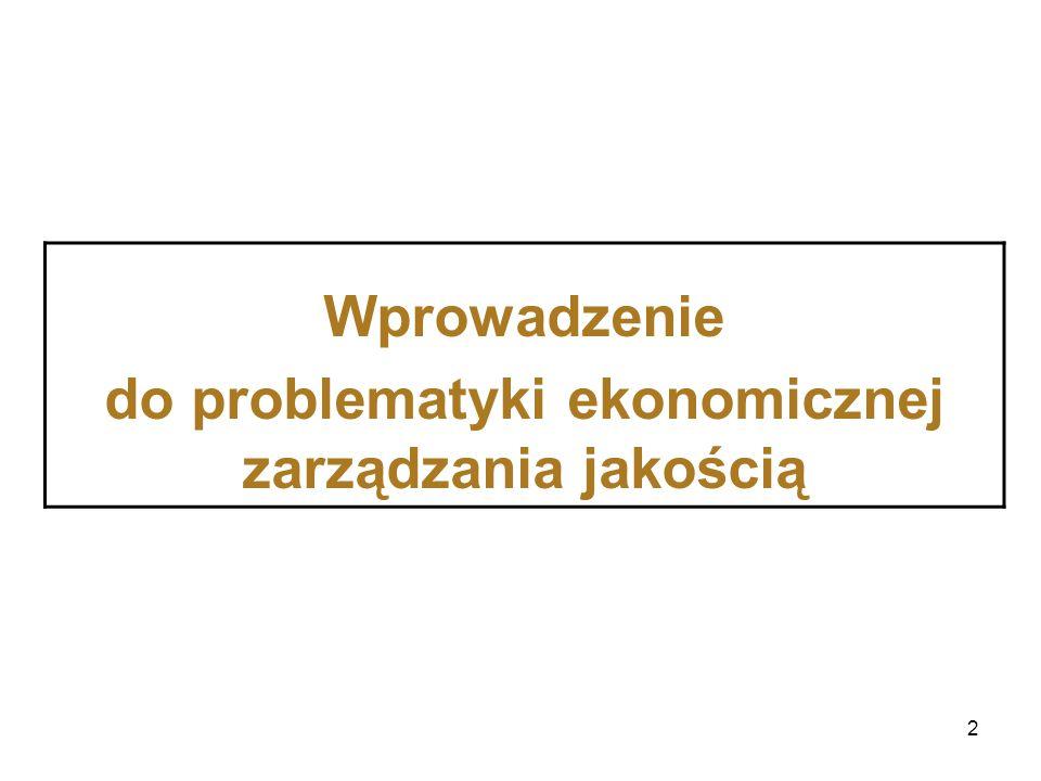 2 Wprowadzenie do problematyki ekonomicznej zarządzania jakością
