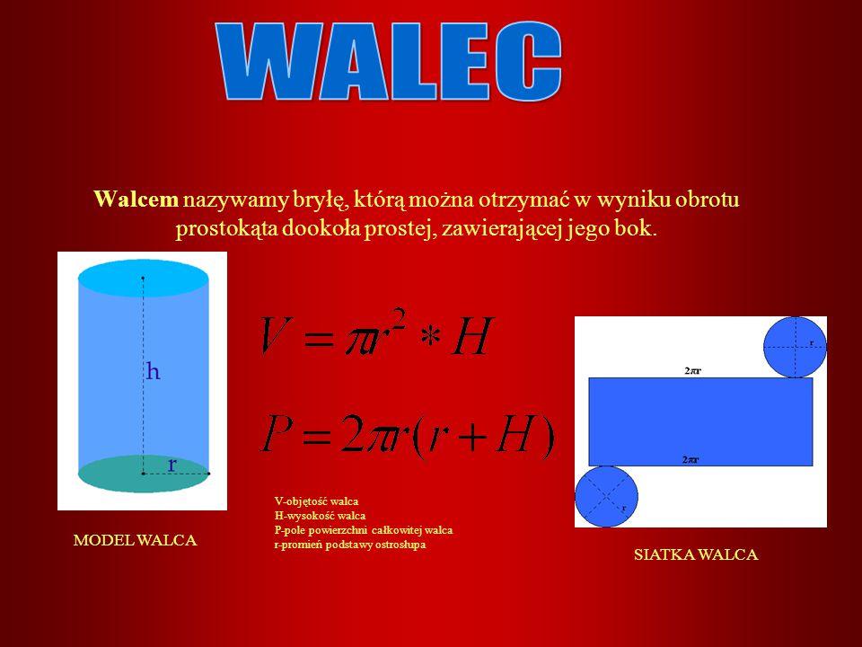 Walcem nazywamy bryłę, którą można otrzymać w wyniku obrotu prostokąta dookoła prostej, zawierającej jego bok. V-objętość walca H-wysokość walca P-pol