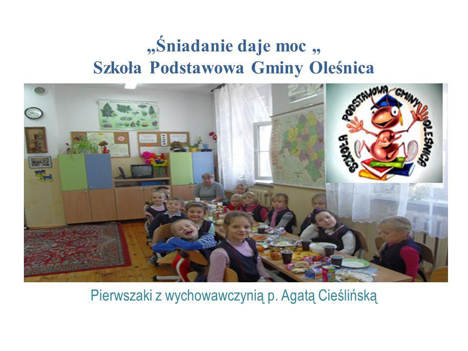 """""""Śniadanie daje moc """" Szkoła Podstawowa Gminy Oleśnica Pierwszaki z wychowawczynią p."""
