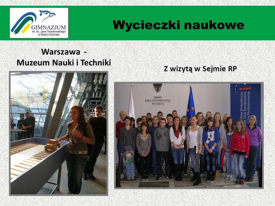 Z wizytą w Sejmie RP Wycieczki naukowe Warszawa - Muzeum Nauki i Techniki