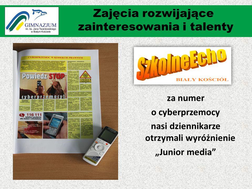 """za numer o cyberprzemocy nasi dziennikarze otrzymali wyróżnienie """"Junior media Zajęcia rozwijające zainteresowania i talenty"""