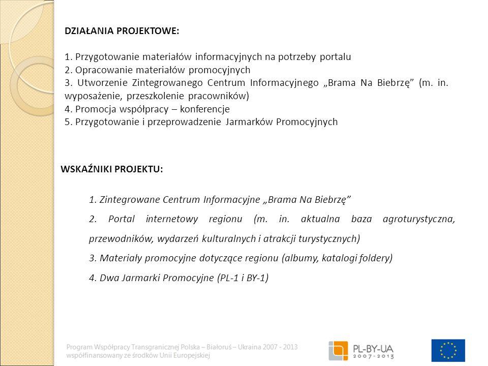 DZIAŁANIA PROJEKTOWE: 1. Przygotowanie materiałów informacyjnych na potrzeby portalu 2.