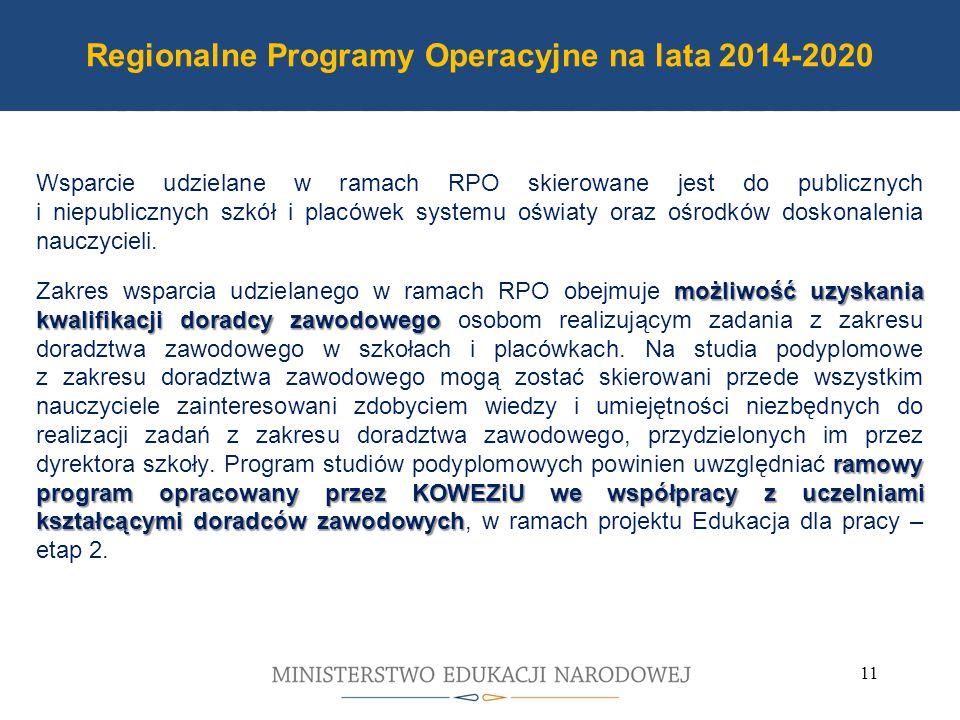 Program Operacyjny PO WER 2014-2020 Wsparcie udzielane w ramach RPO skierowane jest do publicznych i niepublicznych szkół i placówek systemu oświaty oraz ośrodków doskonalenia nauczycieli.