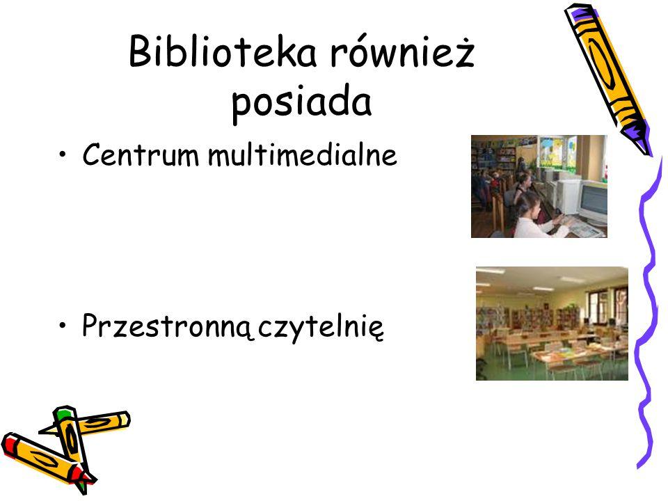 Biblioteka również posiada Centrum multimedialne Przestronną czytelnię