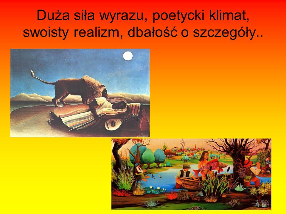 Duża siła wyrazu, poetycki klimat, swoisty realizm, dbałość o szczegóły..