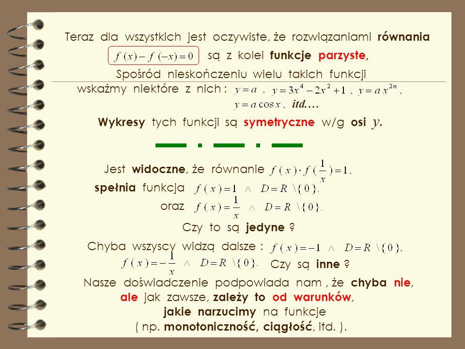 tak. Czy znacie rozwiązanie takiego równania Mam nadzieję, że teraz wszyscy odpowiedzą : Przecież to równanie jest warunkiem nieparzystości funkcji. O