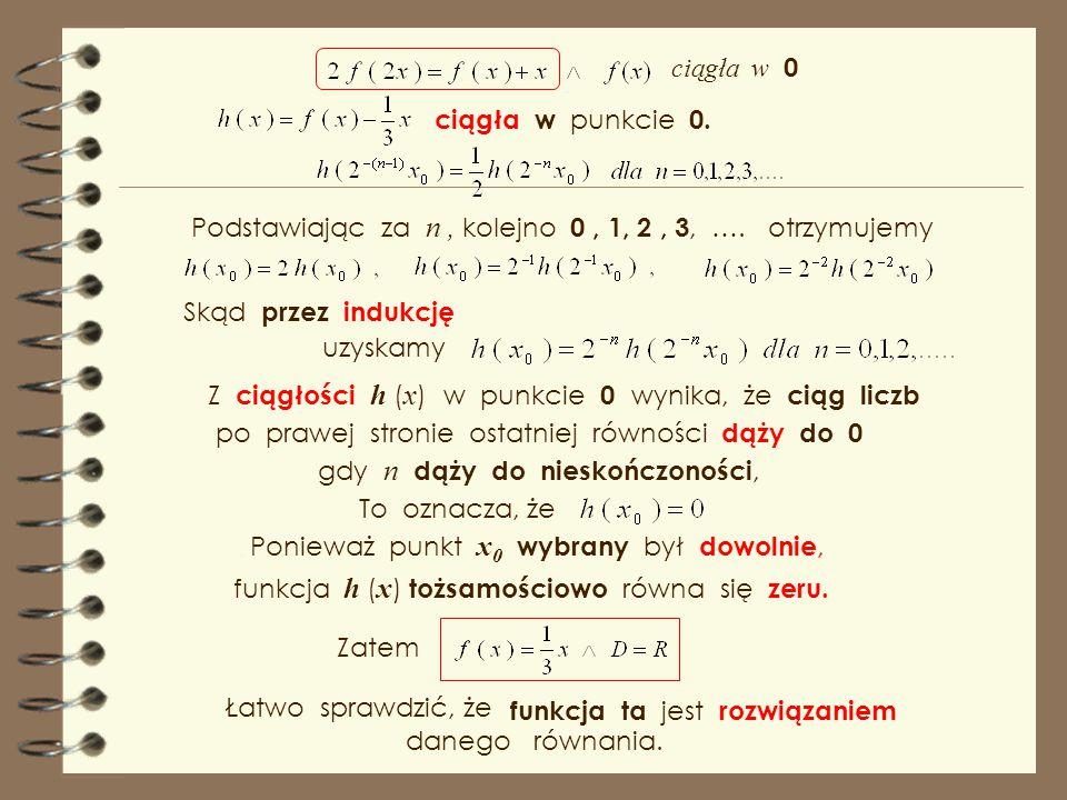 ad b ) ciągła w 0 W celu pozbycia się drugiego składnika x, wprowadzamy funkcję jest ona również ciągła w punkcie 0.. Wstawiając, oraz do rozważanego