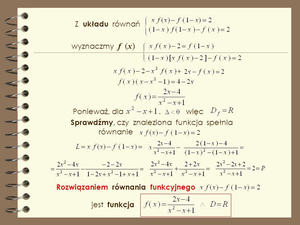 Równanie funkcyjne jest na tyle proste, która jest rozwiązaniem tego równania że nie było problemu ze znalezieniem funkcji i która okazała się znaną o