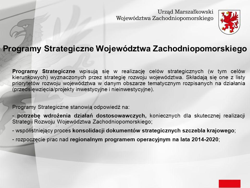 Programy Strategiczne Województwa Zachodniopomorskiego Programy Strategiczne wpisują się w realizację celów strategicznych (w tym celów kierunkowych)
