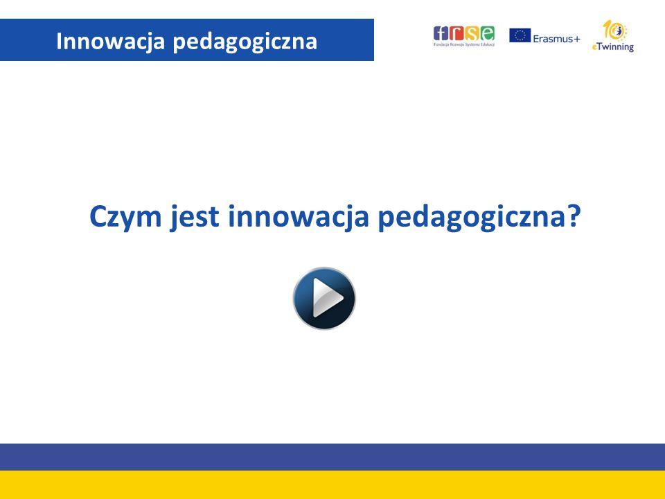 Czym jest innowacja pedagogiczna? Innowacja pedagogiczna