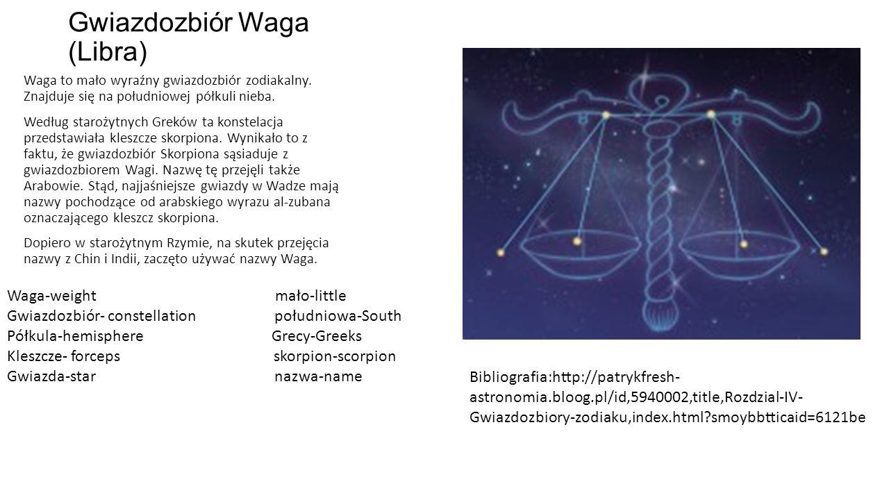 Gwiazdozbiór Waga (Libra) Waga to mało wyraźny gwiazdozbiór zodiakalny.