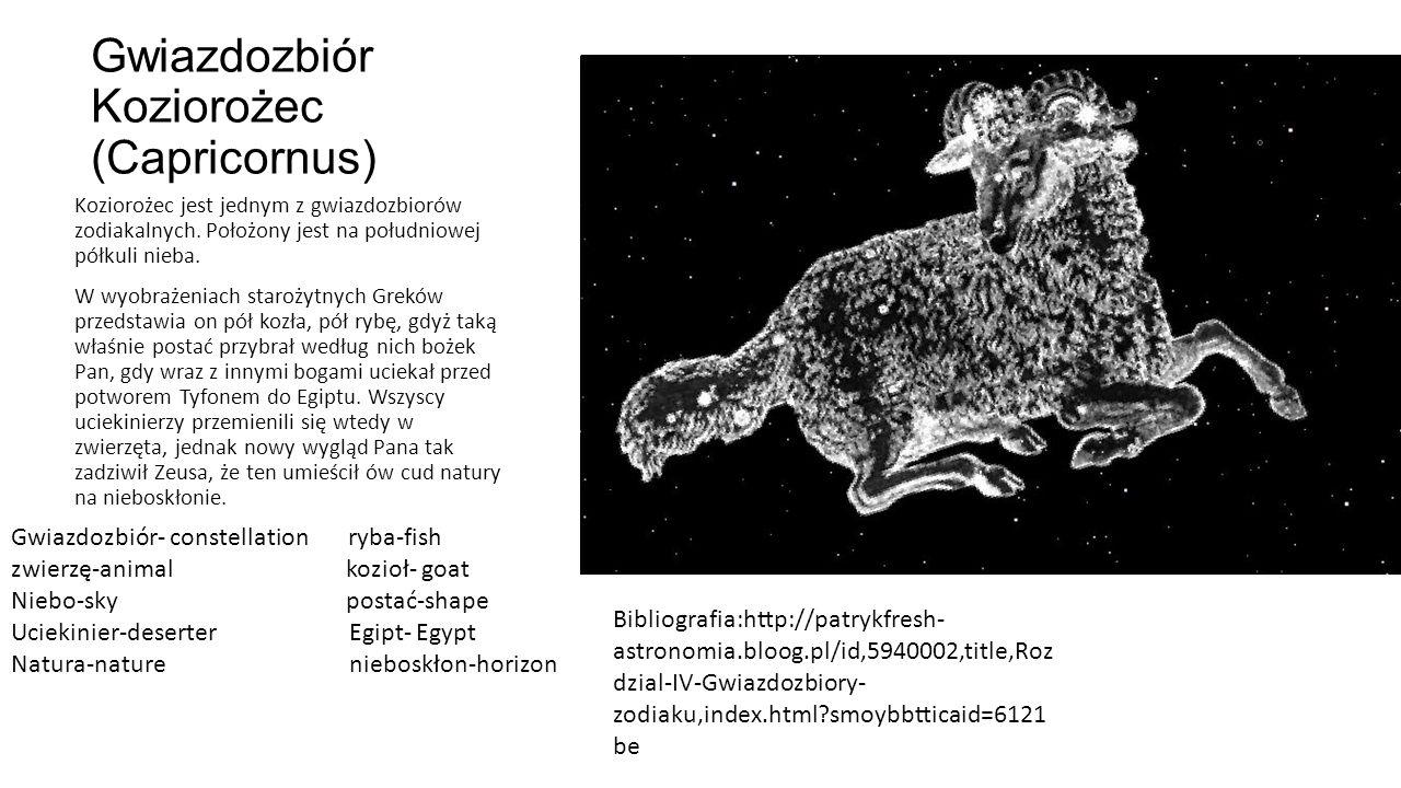 Gwiazdozbiór Koziorożec (Capricornus) Koziorożec jest jednym z gwiazdozbiorów zodiakalnych.