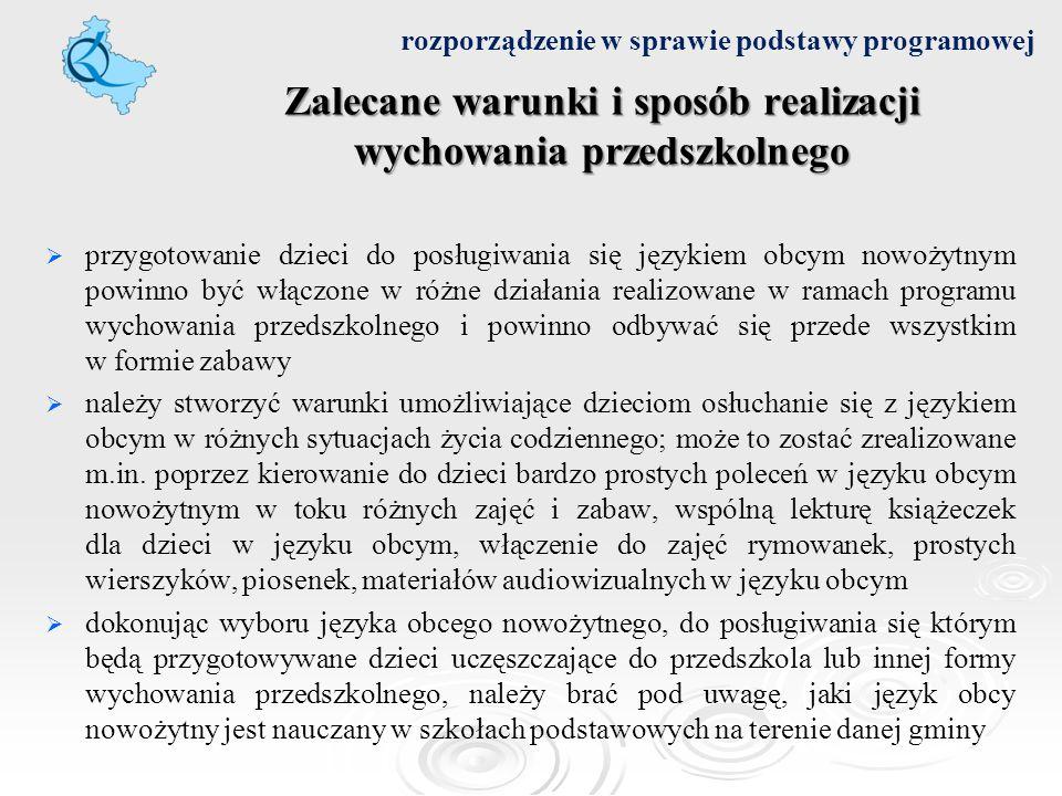 Zalecane warunki i sposób realizacji wychowania przedszkolnego   przygotowanie dzieci do posługiwania się językiem obcym nowożytnym powinno być włąc