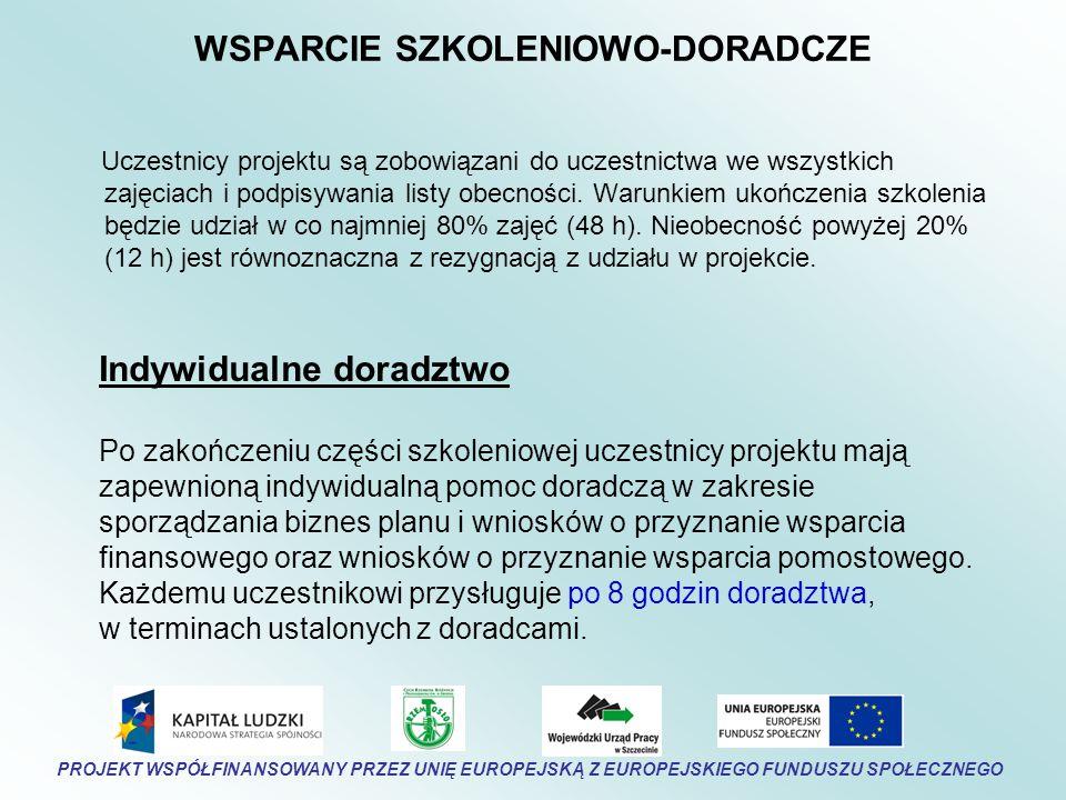 WSPARCIE SZKOLENIOWO-DORADCZE Uczestnicy projektu są zobowiązani do uczestnictwa we wszystkich zajęciach i podpisywania listy obecności.