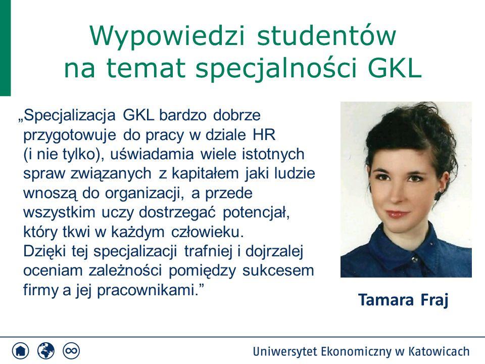 """Wypowiedzi studentów na temat specjalności GKL """"Specjalizacja GKL bardzo dobrze przygotowuje do pracy w dziale HR (i nie tylko), uświadamia wiele isto"""