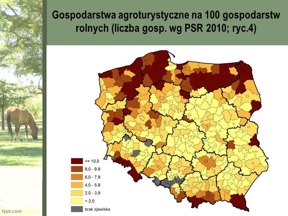 Gospodarstwa agroturystyczne na 100 gospodarstw rolnych (liczba gosp. wg PSR 2010; ryc.4)