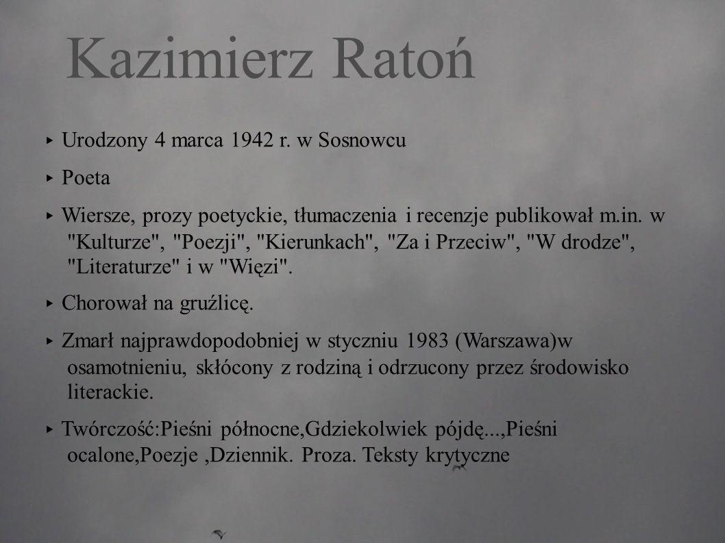 Kazimierz Ratoń ▸ Urodzony 4 marca 1942 r.