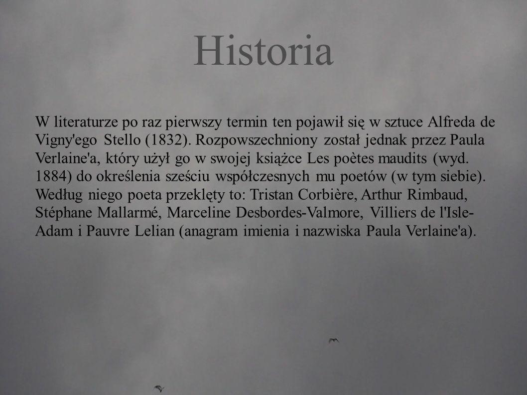 W literaturze po raz pierwszy termin ten pojawił się w sztuce Alfreda de Vigny ego Stello (1832).