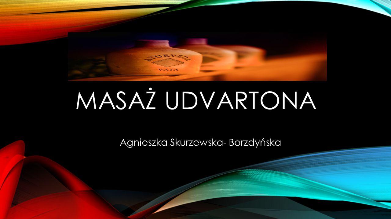 MASAŻ UDVARTONA Agnieszka Skurzewska- Borzdyńska