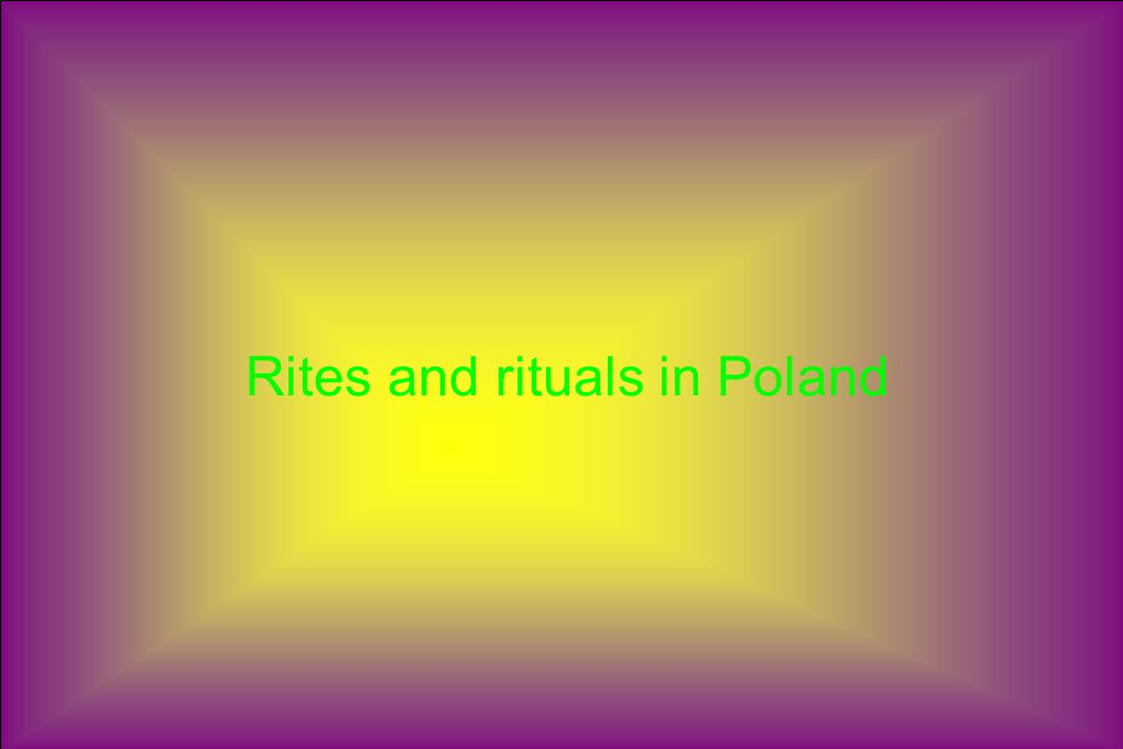 Rites and rituals in Poland