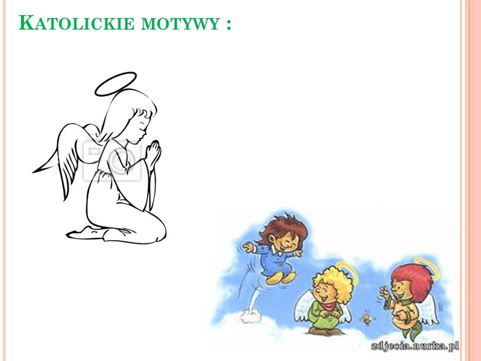 K ATOLICKIE MOTYWY :