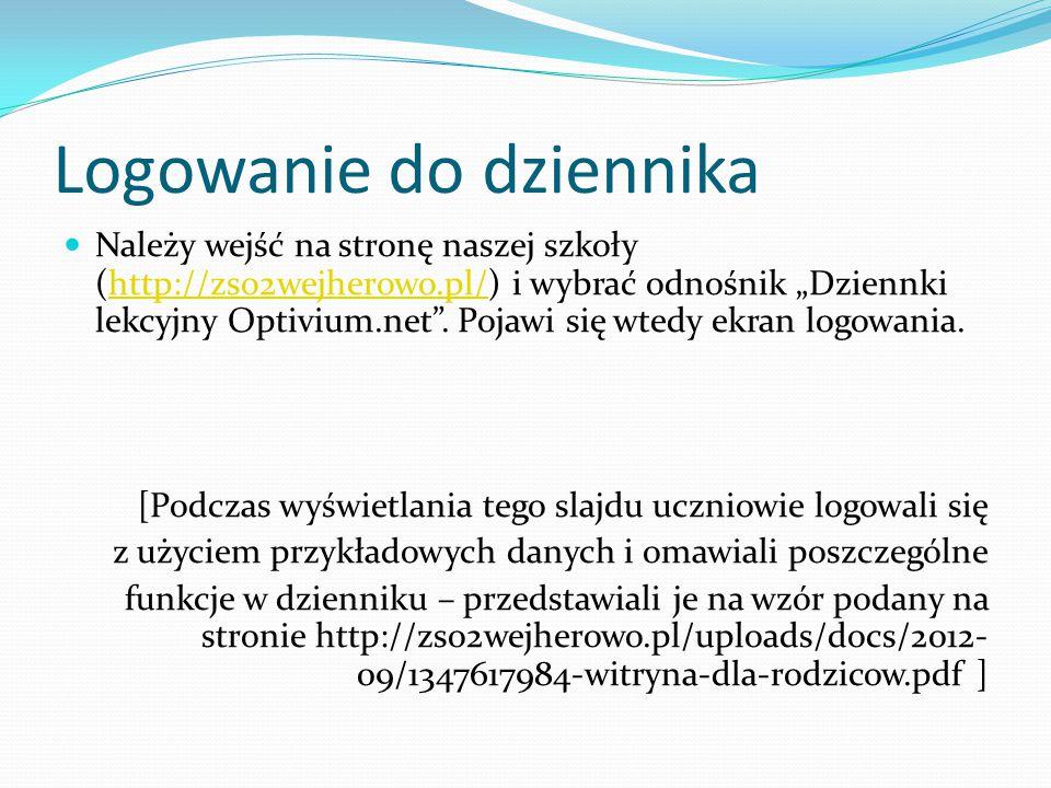 """Logowanie do dziennika Należy wejść na stronę naszej szkoły (http://zso2wejherowo.pl/) i wybrać odnośnik """"Dziennki lekcyjny Optivium.net ."""