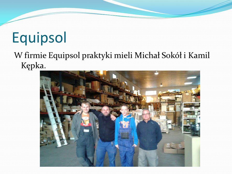 Equipsol W firmie Equipsol praktyki mieli Michał Sokół i Kamil Kępka.