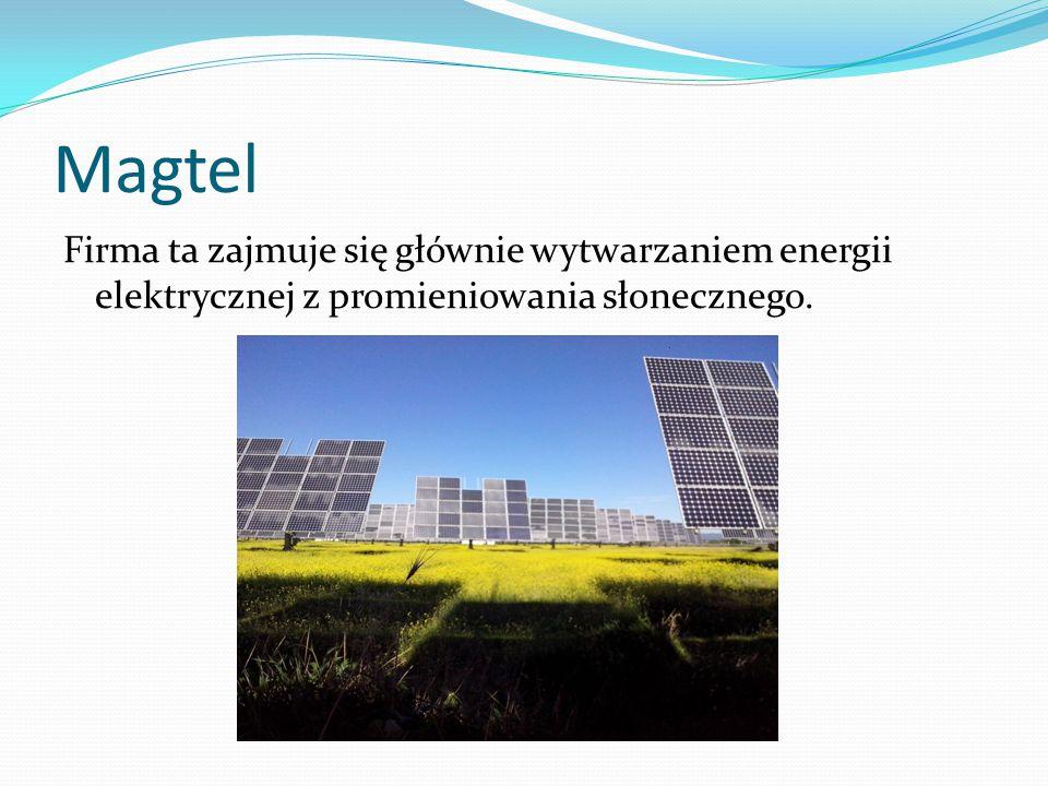 Magtel Firma ta zajmuje się głównie wytwarzaniem energii elektrycznej z promieniowania słonecznego.
