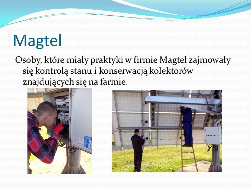 Magtel Osoby, które miały praktyki w firmie Magtel zajmowały się kontrolą stanu i konserwacją kolektorów znajdujących się na farmie.