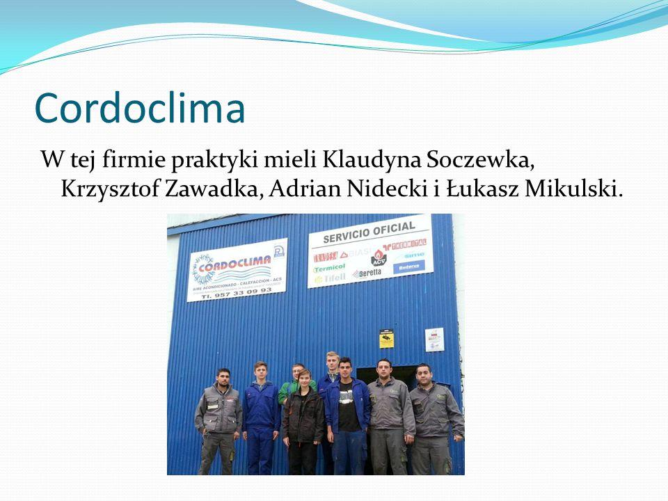 Cordoclima W tej firmie praktyki mieli Klaudyna Soczewka, Krzysztof Zawadka, Adrian Nidecki i Łukasz Mikulski.