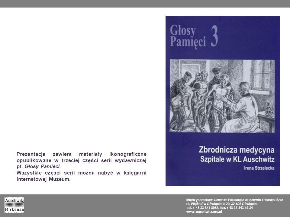 Eksterminacyjna działalność szpitali w KL Auschwitz Międzynarodowe Centrum Edukacji o Auschwitz i Holokauście ul.