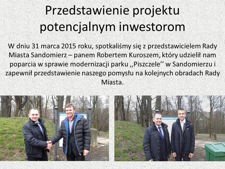 Przedstawienie projektu potencjalnym inwestorom W dniu 31 marca 2015 roku, spotkaliśmy się z przedstawicielem Rady Miasta Sandomierz – panem Robertem
