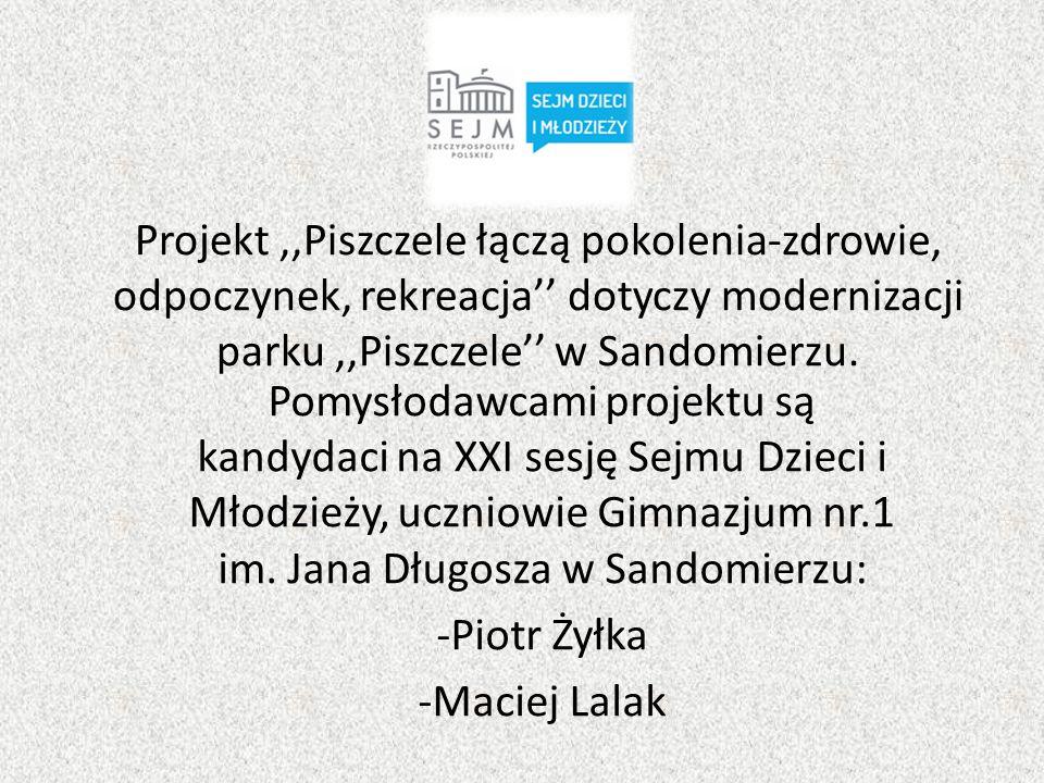 Projekt,,Piszczele łączą pokolenia-zdrowie, odpoczynek, rekreacja'' dotyczy modernizacji parku,,Piszczele'' w Sandomierzu. Pomysłodawcami projektu są