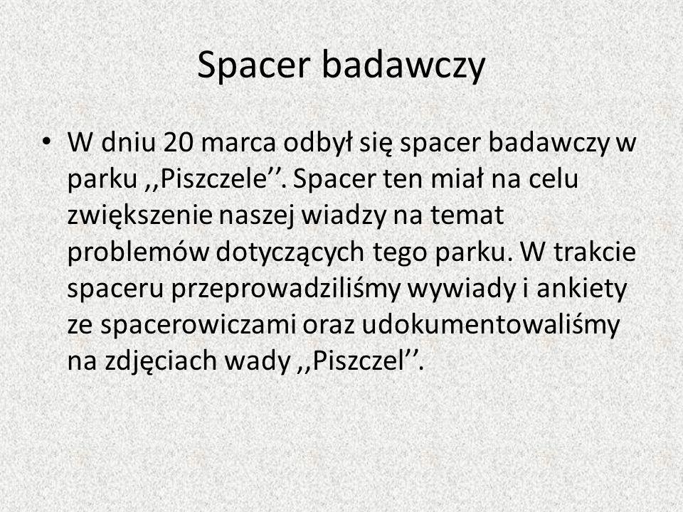 Spacer badawczy W dniu 20 marca odbył się spacer badawczy w parku,,Piszczele''. Spacer ten miał na celu zwiększenie naszej wiadzy na temat problemów d