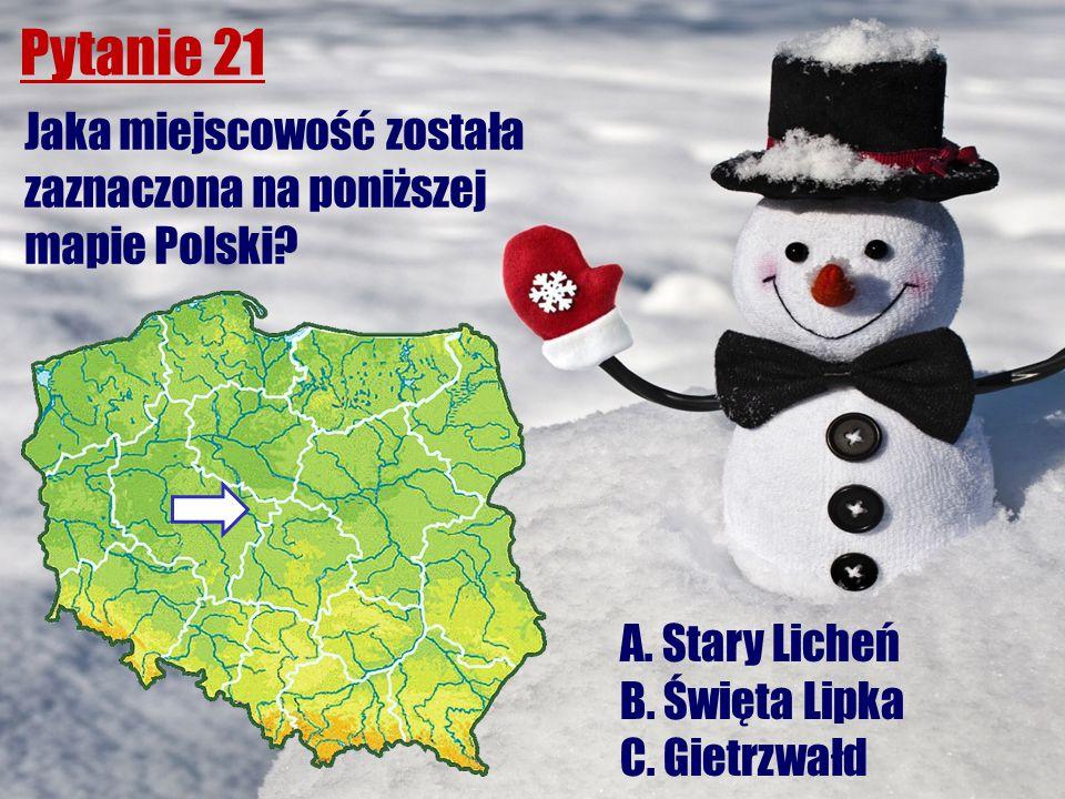 Pytanie 21 Jaka miejscowość została zaznaczona na poniższej mapie Polski? A. Stary Licheń B. Święta Lipka C. Gietrzwałd