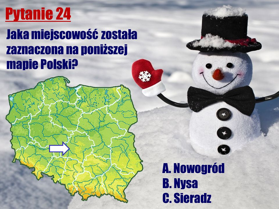 Pytanie 24 Jaka miejscowość została zaznaczona na poniższej mapie Polski? A. Nowogród B. Nysa C. Sieradz